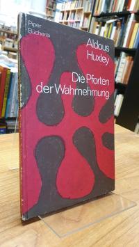 Huxley, Die Pforten der Wahrnehmung – Meine Erfahrung mit Meskalin,