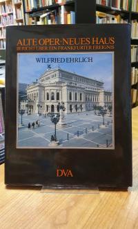Ehrlich, Alte Oper – Neues Haus – Bericht über ein Frankfurter Ereignis,