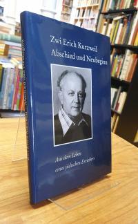 Kurzweil, Abschied und Neubeginn – Aus dem Leben eines jüdischen Erziehers,