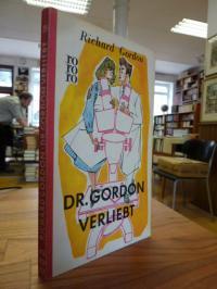 rororo 358, Dr. Gordon verliebt – Ein tolldreister Roman,