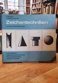 Seeger, Zeichentechniken für Entwurfsdarstellungen in Architektur, Maschinenkons