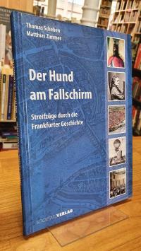 Scheben, Der Hund am Fallschirm – Streifzüge durch die Frankfurter Geschichte,