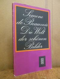 Beauvoir, Die Welt der schönen Bilder – Roman,