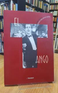 Aravena, El Tango und die Geschichte von Carlos Gardel,