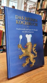 Das Hessen-Kochbuch – Traditionelle und typische Rezepte aus allen Regionen,