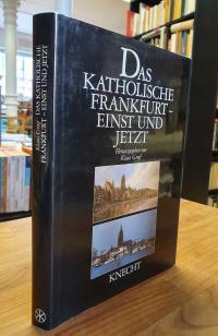 Greef, Das katholische Frankfurt – Einst und jetzt,