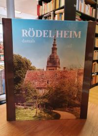 Rödelheim – damals – Photographien aus d. Vergangenheit eines Ortes,