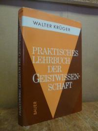Krüger, Praktisches Lehrbuch der Geisteswissenschaft – für Anfänger, Fortgschrit