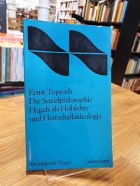 Topitsch, Die Sozialphilosophie Hegels als Heilslehre und Herrschaftsideologie,