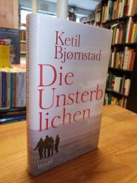 Bjørnstad, Die Unsterblichen – Roman,