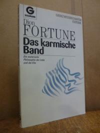 Fortune, Das karmische Band – die esoterische Philosophie der Liebe und der Ehe,