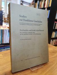 Heitzenröder, Reichsstädte und Kirche in der Wetterau – Der Einfluss des städtis