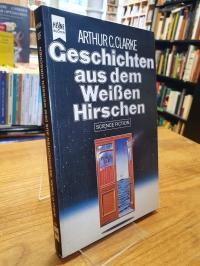 Clarke, Geschichten aus dem Weissen Hirschen – Science-Fiction-Erzählungen,