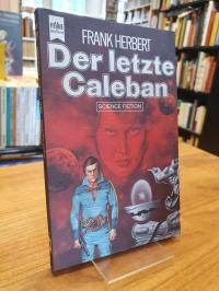 Herbert, Der letzte Caleban – Science Fiction-Roman,