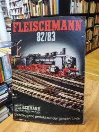 ohne Autor, Fleischmann 82/83 – Modellbahnen Gesamt-Katalog