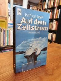 Farmer, Auf dem Zeitstrom – Science-Fiction-Roman,