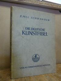 Schwander, Die deutsche Kunstfibel – Ein Führer durch die Geschichte der deutsch