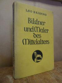 Bruhns, Bildner und Maler des Mittelalters – Die Meisterwerke Bd. 3,