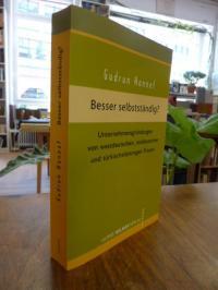 Honnef, Besser selbstständig? – Unternehmensgründungen von westdeutschen, ostdeu