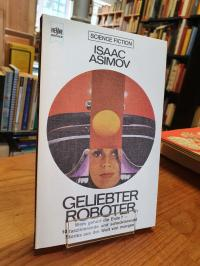 Asimov, Geliebter Roboter – Science-fiction-stories,