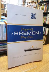 Zimmermann, Flagschiff Bremen Flagship – Geschichte einer Schiffsfamilie – The S