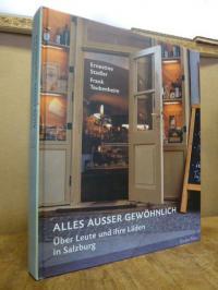 Alles ausser gewöhnlich – über Leute und ihre Läden in Salzburg,