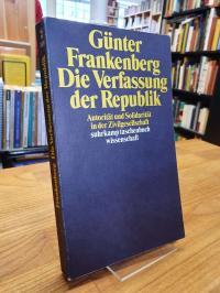 Frankenberg, Die Verfassung der Republik – Autorität und Solidarität in der Zivi