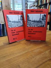 Thälmann, Für ein freies sozialistisches Deutschland – Bände I,1 und I,2 (von 2