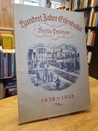 Festschrift zur Jahrhundertfeier der Berlin Postdamer Eisenbahn – Hundert Jahre