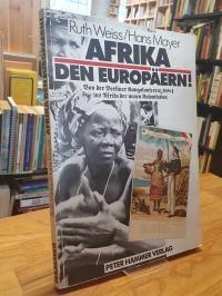 Weiss, Afrika den Europäern! – Von der Berliner Kongokonferenz 1884 ins Afrika d