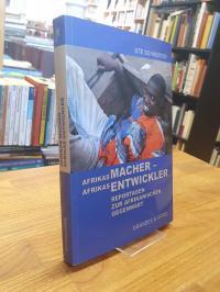 Schaeffer, Afrikas Macher – Afrikas Entwickler – Reportagen zur afrikanischen Ge
