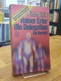 Erler, Die Delegation – Ein Bericht,