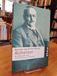 Maurer, Alzheimer – Das Leben eines Arztes und die Karriere einer Krankheit,