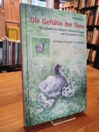 Wohlleben, Die Gefühle der Tiere – Von glücklichen Hühnern, liebenden Ziegen und