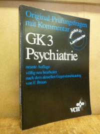 Original-Prüfungsfragen mit Kommentar GK 3 – Psychatrie,