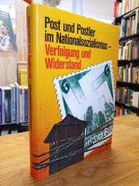Post und Postler im Nationalsozialismus – Verfolgung u. Widerstand,