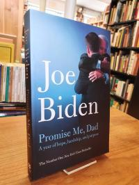 Biden, Promise Me, Dad – A Year Of Hope, Hardship, And Purpose,