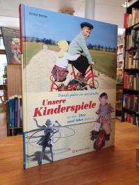Blecher, Unsere Kinderspiele in den 50er und 60er Jahren – Damals spielten wir n