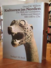 Wilson, Kulturen im Norden – Die Welt der Germanen, Kelten u. Slawen 400 – 1100