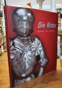 Schlunk, Die Ritter – Geschichte – Kultur – Alltagsleben,