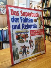 Grant, Das Superbuch der Fakten und Rekorde – Mensch und Geschichte.