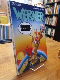 Brösel, Werner, besser is das!