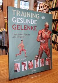Jerome, Training für ein gesunde Gelenke – Die Gelenke stärken und schützen,