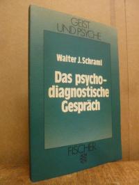 Schraml, Das psychodiagnostische Gespräch –  Mit einem Vorwort von Justin Schleg