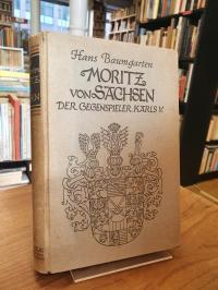 Baumgarten, Moritz von Sachsen – Der Gegenspieler Karls V.,