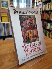 Sennett, The Uses Of Disorder – Personal Identity & City Life,