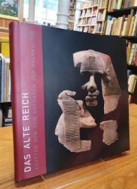 Das Alte Reich – Ägypten von den Anfängen zur Hochkultur,
