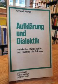 Künzli, Aufklärung und Dialektik – Politische Philosophie von Hobbes bis Adorno,