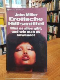 Miller, Erotische Hilfsmittel – Was es alles gibt, und wie man es anwendet,