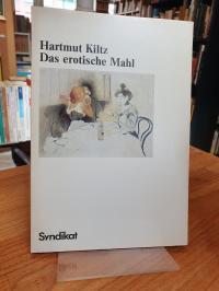 Kiltz, Das erotische Mahl,